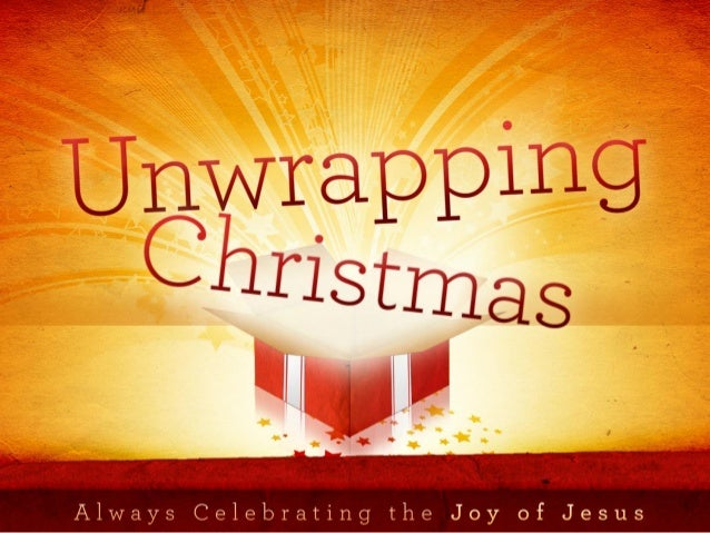 Unwrap the Truth Found In the Bible•We can unwrap the truth about celebratingJesus birthday in the Bible.  •Jesus birth is...