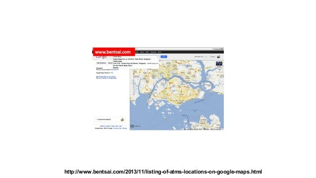 http://www.bentsai.com/2013/11/listing-of-atms-locations-on-google-maps.html