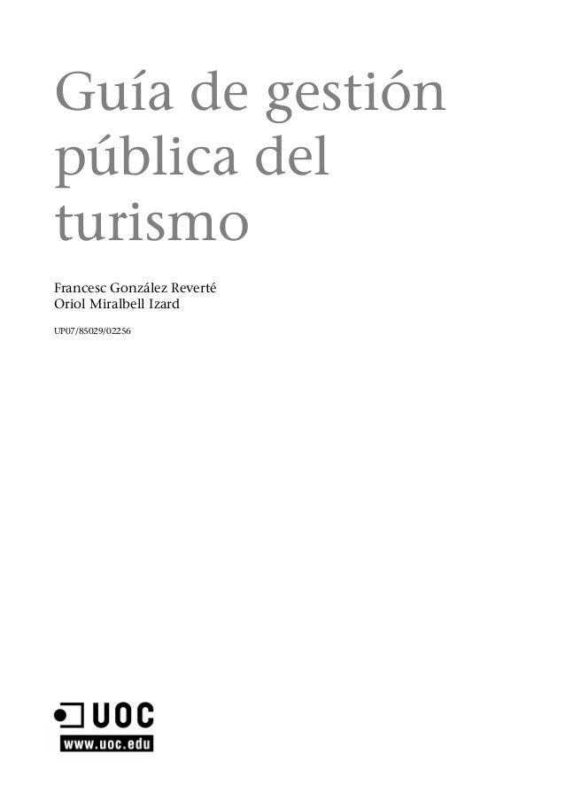 Guía de gestión pública del turismo Francesc González Reverté Oriol Miralbell Izard UP07/85029/02256