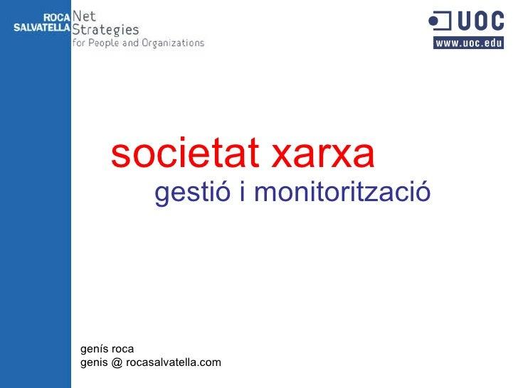 Societat xarxa: gestió i monitorització