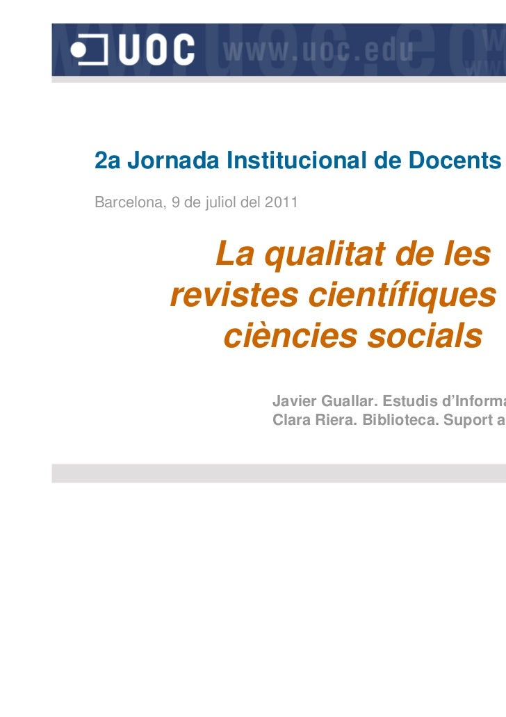 2a Jornada Institucional de Docents de la UOCBarcelona, 9 de juliol del 2011              La qualitat de les           rev...