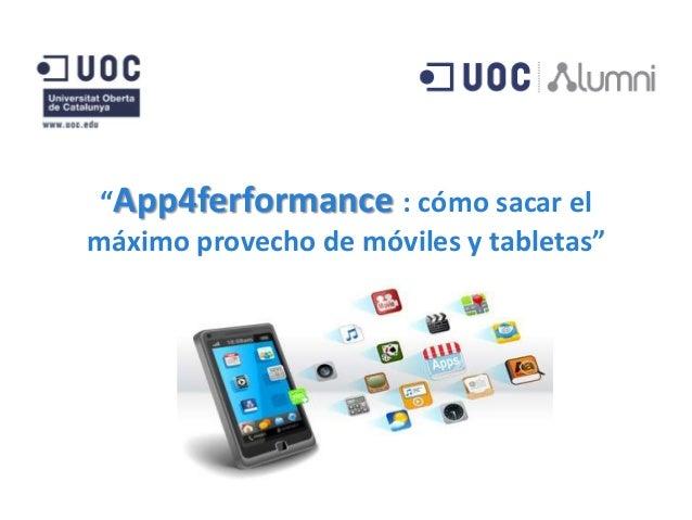"""""""App4ferformance : cómo sacar elmáximo provecho de móviles y tabletas"""""""