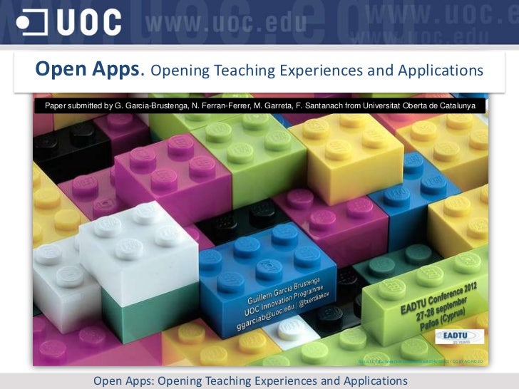 Open Apps. Opening Teaching Experiences and Applications Paper submitted by G. Garcia-Brustenga, N. Ferran-Ferrer, M. Garr...