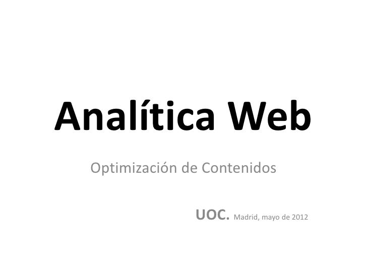 Analítica Web. Mayo 2012. UOC