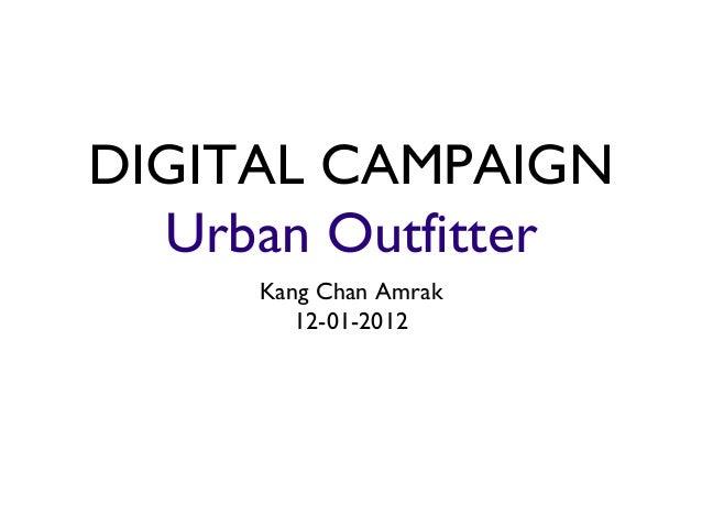 DIGITAL CAMPAIGN  Urban Outfitter     Kang Chan Amrak        12-01-2012