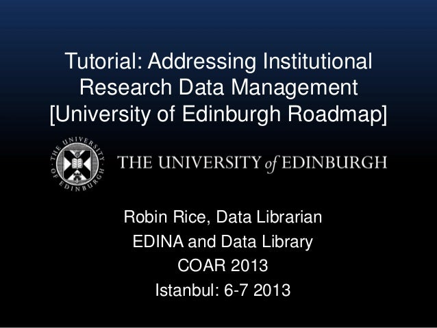 Addressing Institutional Research Data Management - University of Edinburgh Roadmap