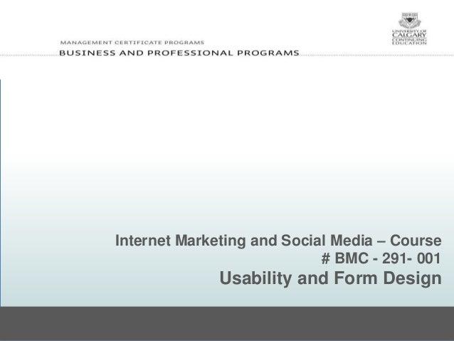 Internet Marketing and Social Media – Course # BMC - 291- 001 Usability and Form Design
