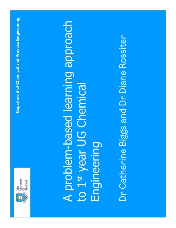 Department of Chemical and Process Engineering     A problem-based learning approach to 1st year UG Chemical Engineering  ...