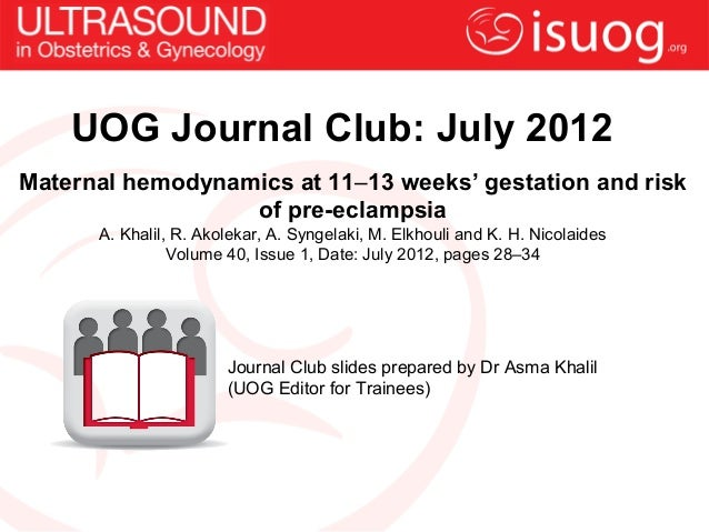 UOG Journal Club: July 2012Maternal hemodynamics at 11–13 weeks' gestation and risk                  of pre-eclampsia     ...