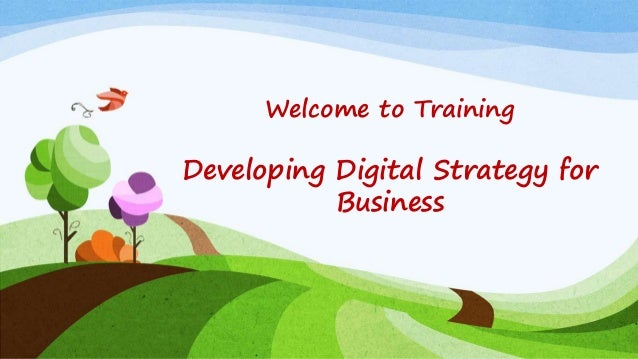 Welcome to Training Developing Digital Strategy for Business