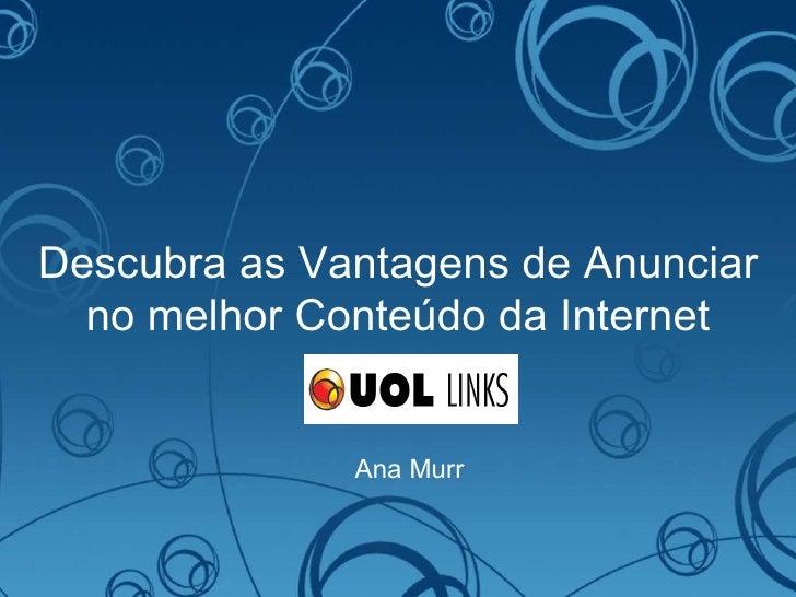 Descubra as Vantagens de Anunciar no melhor Conteúdo da Internet Ana Murr