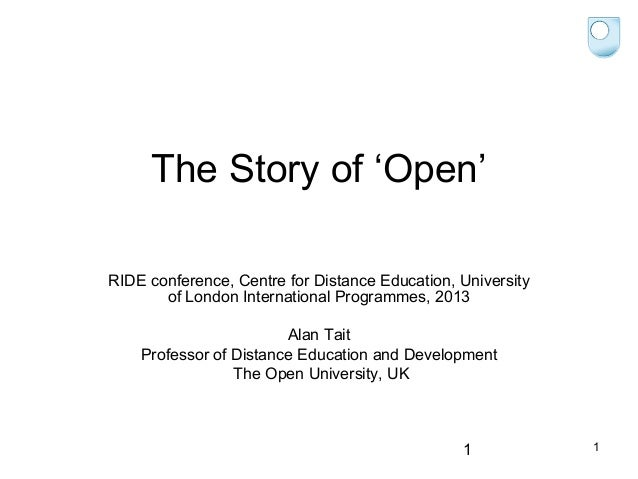 The Story of 'Open' RIDE conference, Centre for Distance Education, University of London International Programmes, 2013 Al...