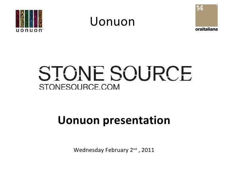 Uonuon  <ul><li>Uonuon presentation </li></ul><ul><li>Wednesday February 2 nd  , 2011 </li></ul>