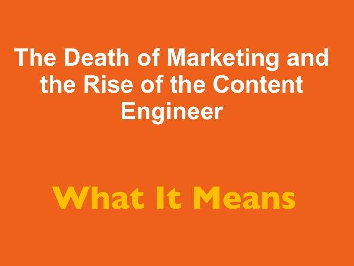 The Death of Marketing & The Rise of the Content Engineer