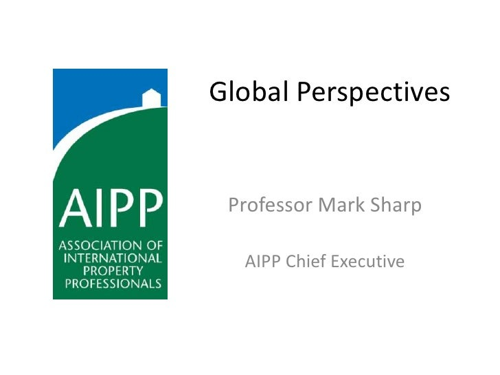 Global Perspectives<br />Professor Mark Sharp<br />AIPP Chief Executive<br />