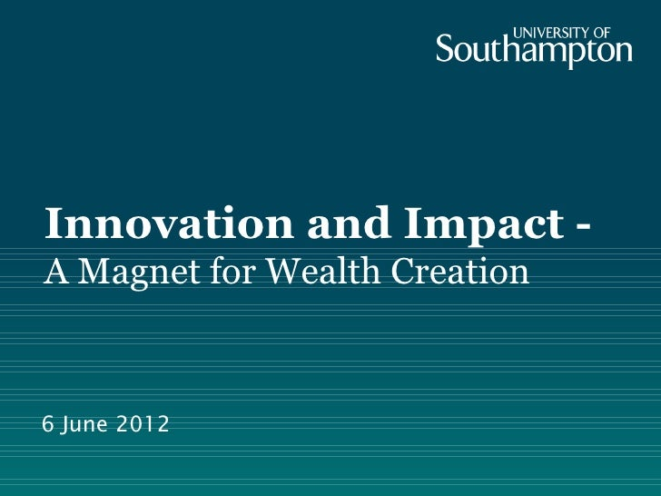 Innovation and Impact -A Magnet for Wealth Creation6 June 2012
