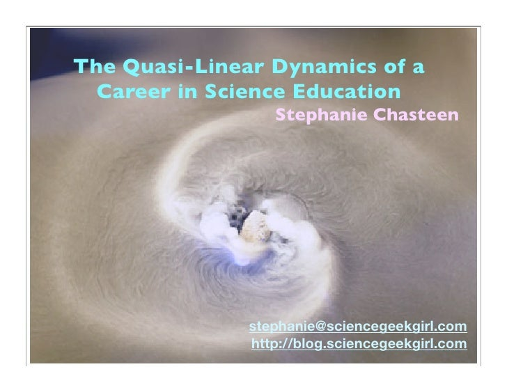 The quasi-linear dynamics of a career in science education