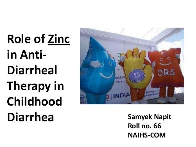 Role of Zincin Anti-DiarrhealTherapy inChildhoodDiarrhea       Samyek Napit               Roll no. 66               NAIHS-...