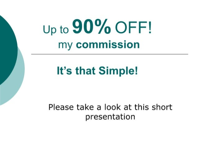 up to 90% off my Real Estate commission