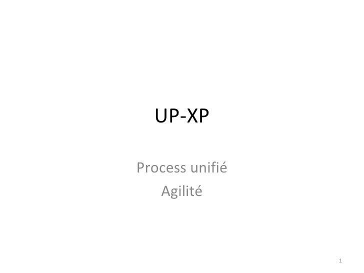 UP-XP Process unifié Agilité