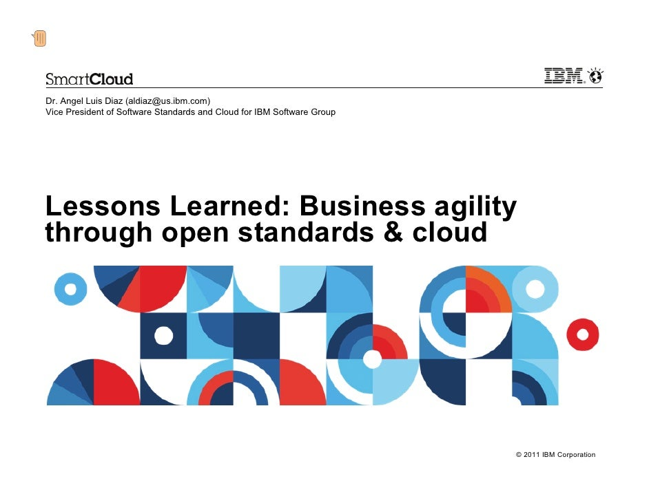 Lessons Learned: Business agility through open standards & cloud