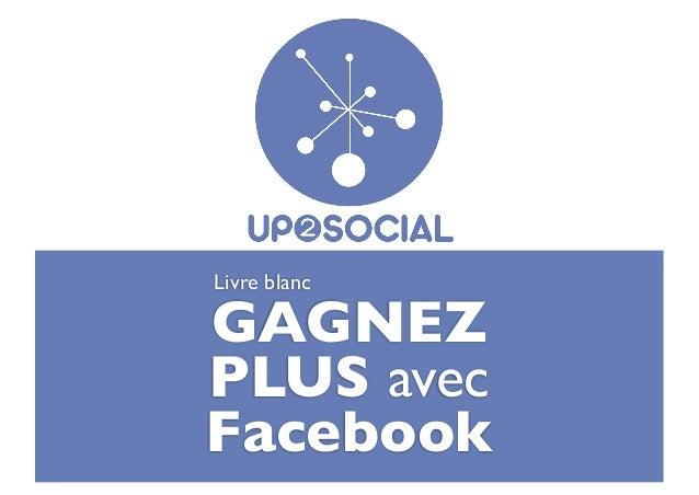 Livre blancGAGNEZPLUS avecFacebook