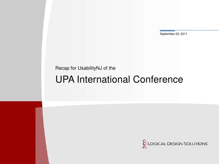 Recap for UsabilityNJ of the <br />UPA International Conference<br />
