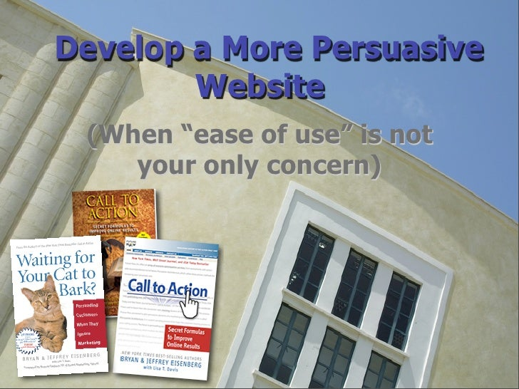 """Develop a More Persuasive         Website  (When """"ease of use"""" is not     your only concern)               © 1998 - 2007 F..."""