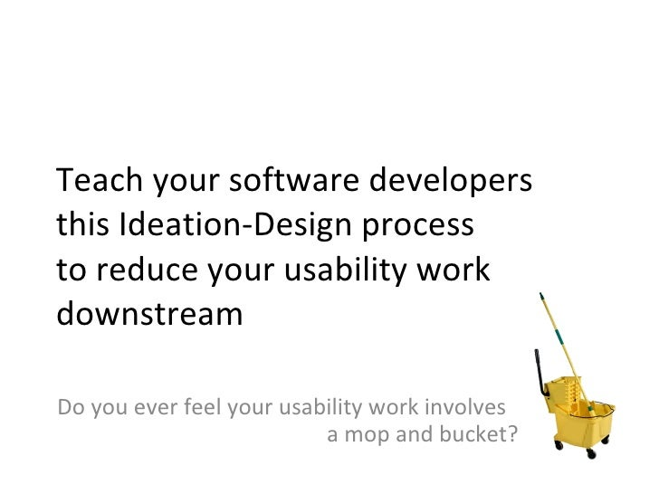Teach your software developers this Ideation-Design process to reduce your usability work downstream Do you ever feel your...