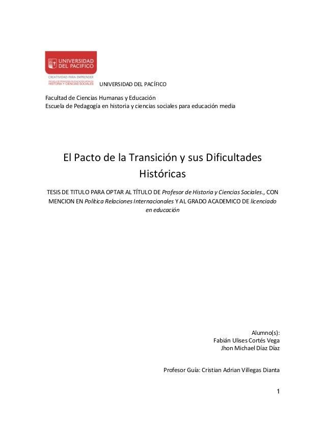 UNIVERSIDAD DEL PACÍFICOFacultad de Ciencias Humanas y EducaciónEscuela de Pedagogía en historia y ciencias sociales para ...