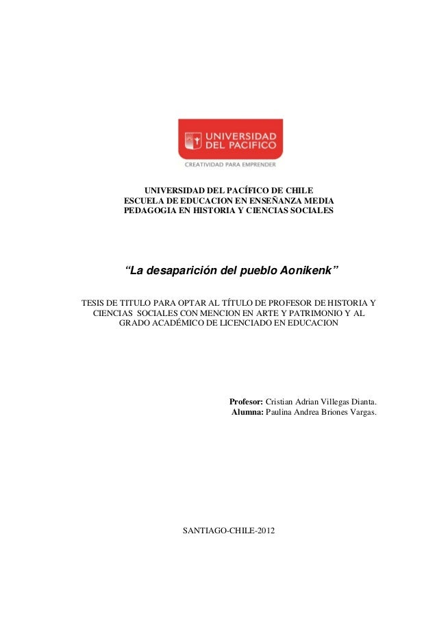 UNIVERSIDAD DEL PACÍFICO DE CHILE        ESCUELA DE EDUCACION EN ENSEÑANZA MEDIA        PEDAGOGIA EN HISTORIA Y CIENCIAS S...