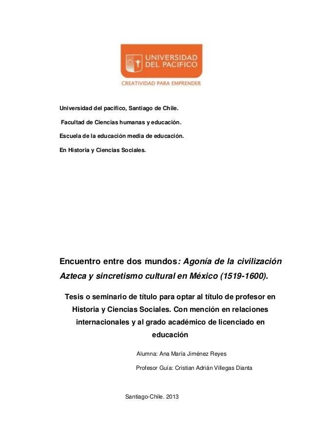 Universidad del pacifico, Santiago de Chile. Facultad de Ciencias humanas y educación. Escuela de la educación media de ed...