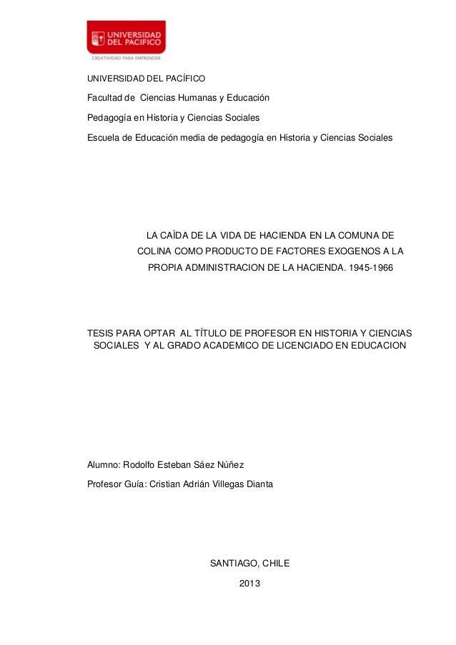 UNIVERSIDAD DEL PACÍFICO  Facultad de Ciencias Humanas y Educación Pedagogía en Historia y Ciencias Sociales Escuela de Ed...