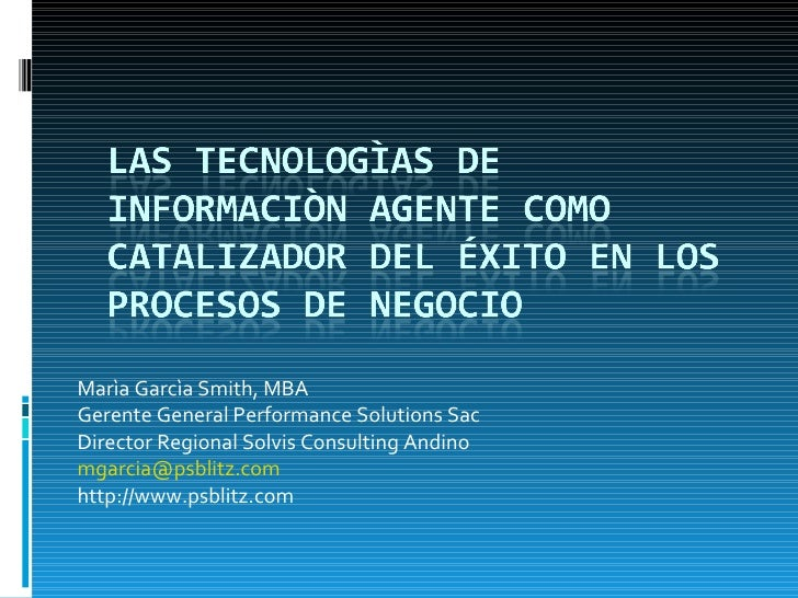 Marìa Garcìa Smith, MBA Gerente General Performance Solutions Sac Director Regional Solvis Consulting Andino [email_addres...