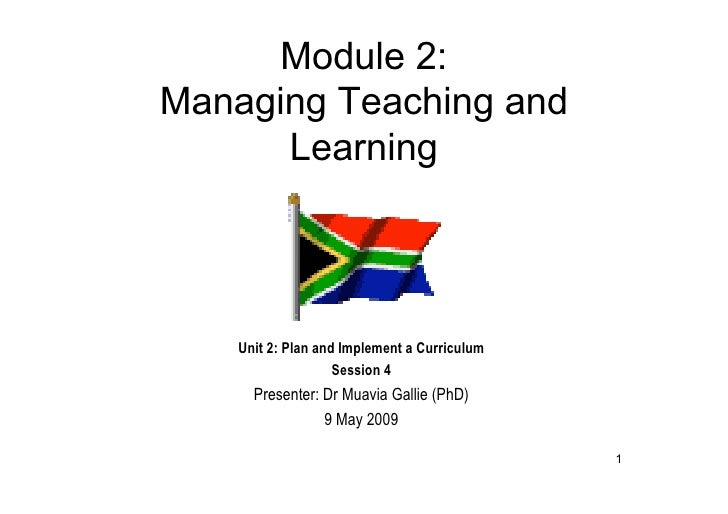 Module 2: Managing Teaching and       Learning         Unit 2: Plan and Implement a Curriculum                     Session...