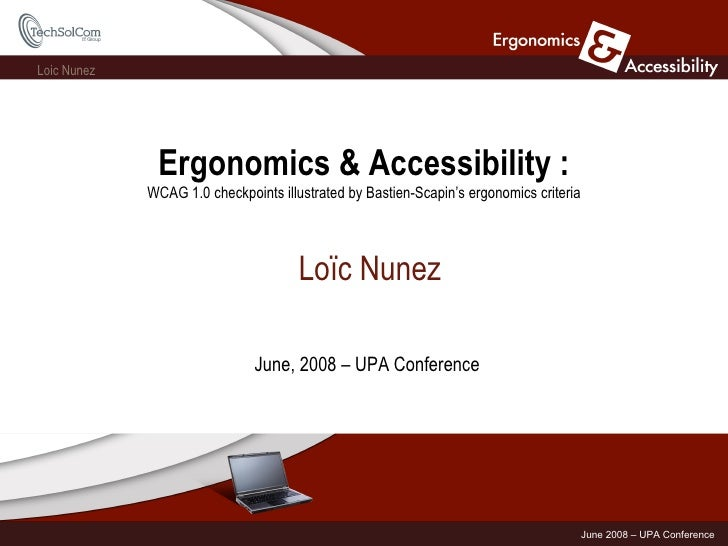 Ergonomics & Accessibility : WCAG 1.0 checkpoints illustrated by Bastien-Scapin's ergonomics criteria Loïc Nunez June, 200...