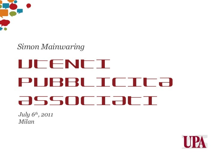 UTENTI PUBBLICITA ASSOCIATI July 6 th , 2011 Milan Simon Mainwaring