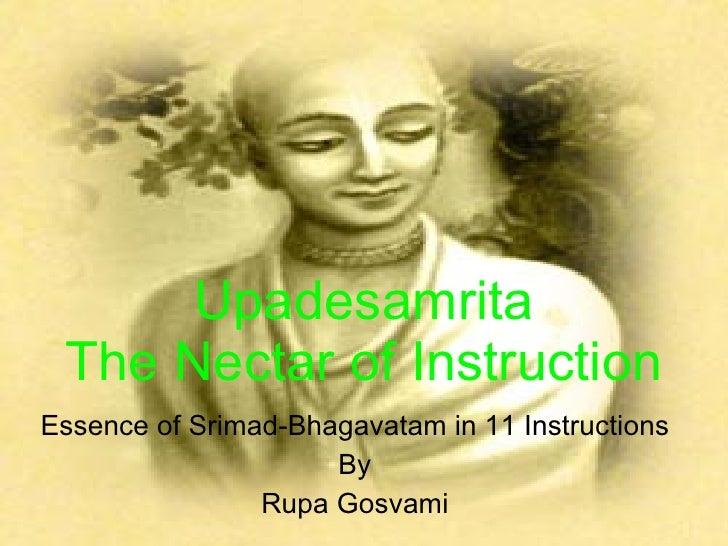 Upadesamrita The Nectar of Instruction Essence of Srimad-Bhagavatam in 11 Instructions By Rupa Gosvami