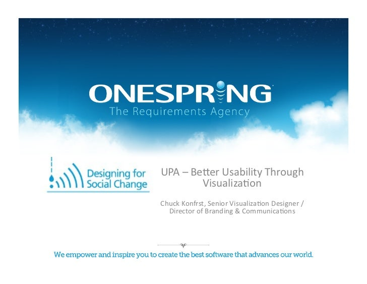 UPA	  –	  Be(er	  Usability	  Through	                Visualiza8on	  Chuck	  Konfrst,	  Senior	  Visualiza8on	  Designer	 ...