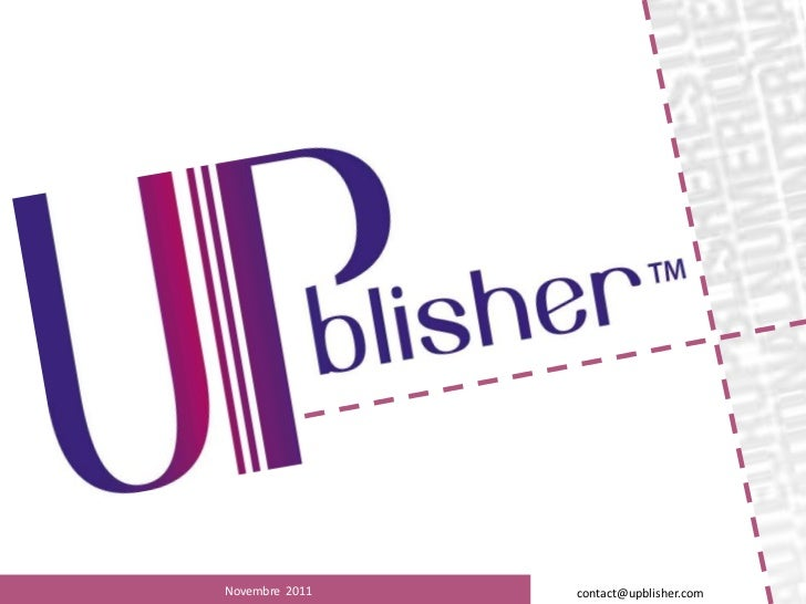 Novembre 2011   contact@upblisher.com