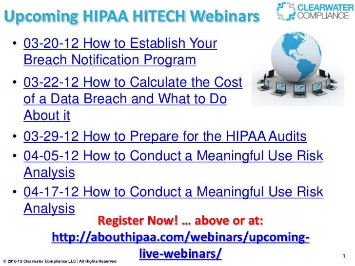Upcoming HIPAA HITECH Webinars    • 03-20-12 How to Establish Your      Breach Notification Program    • 03-22-12 How to C...