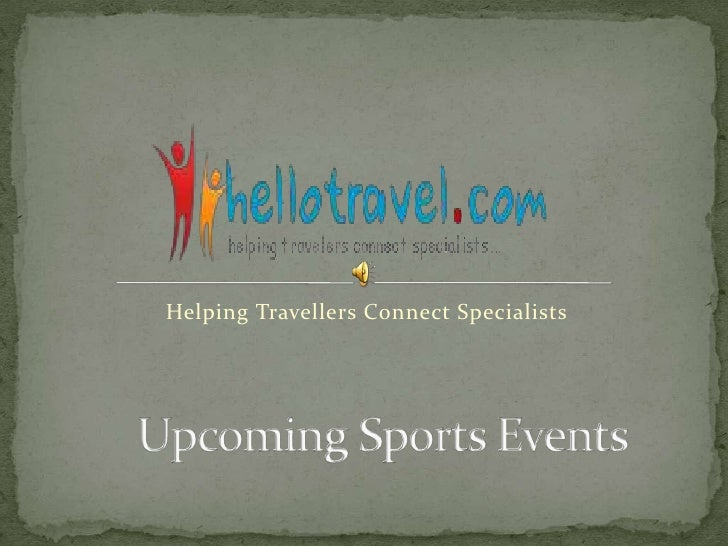 Helping Travellers Connect Specialists<br />Upcoming Sports Events<br />