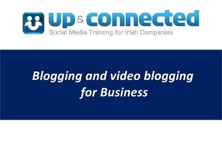 Blogging and video blogging  for Business