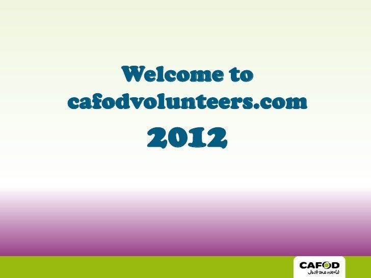 Welcome tocafodvolunteers.com      2012