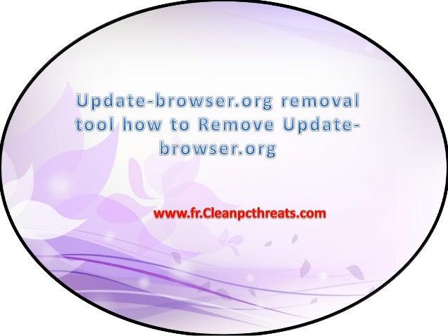 À propos de Updatebrowser.org Update-browser.org est classé comme un programme indésirable qui est développé par les cyber...