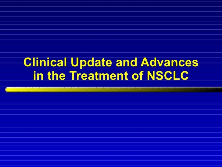 Clinical Update and Advances in the Treatment of NSCLC