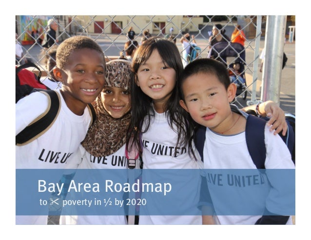 to cut poverty, start here  Bay Area Roadmap  to  poverty in ½ by 2020