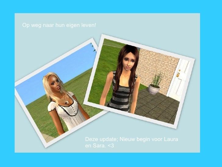 Deze update; Nieuw begin voor Laura en Sara. <3 Op weg naar hun eigen leven!