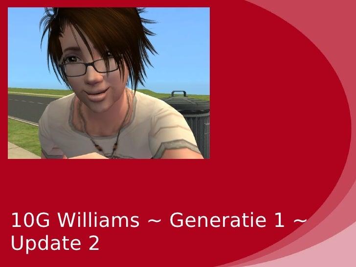 10G Williams ~ Generatie 1 ~Update 2