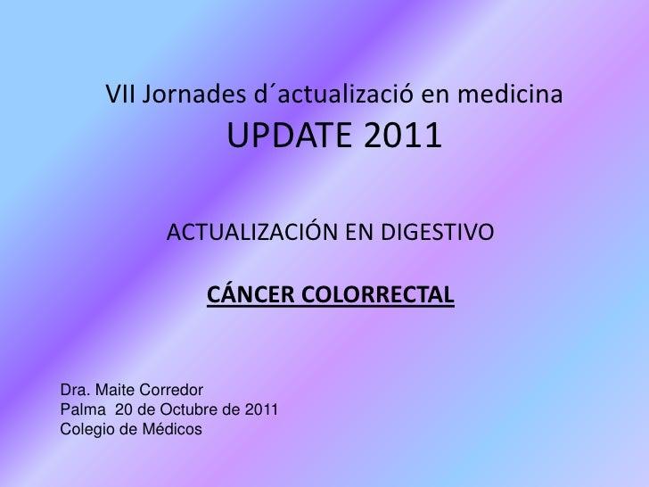 Update 2011 colorectal maite corredor